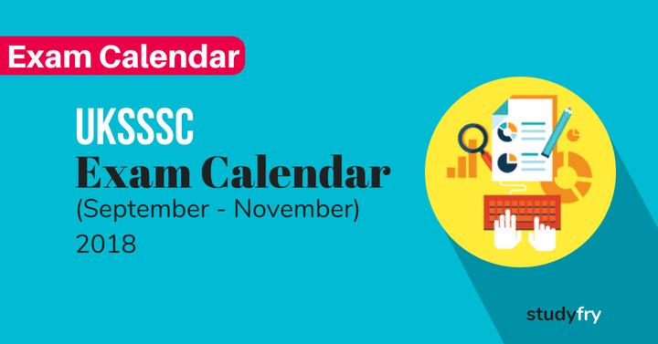 UKSSSC Exam Calendar (September - November) 2018