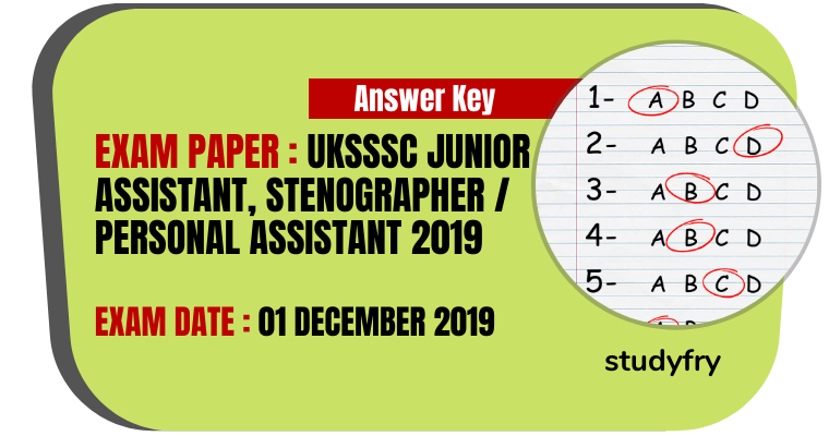 UKSSSC Junior Assistant Stenographer Personal Assistant Exam Paper 1 December 2019 (Answer Key)