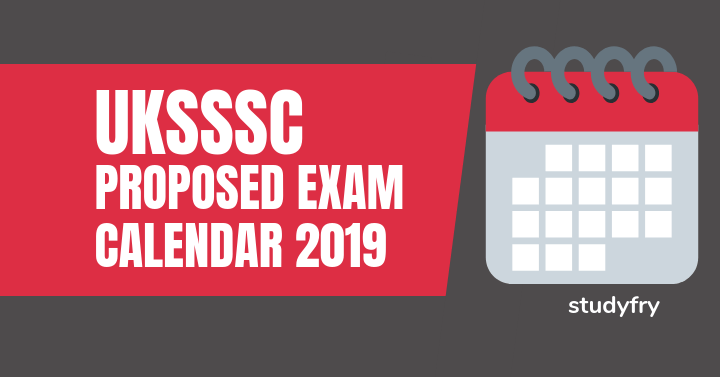 UKSSSC Proposed Exam Calendar 2019