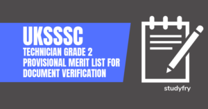 UKSSSC Technician Grade 2 Provisional Merit List for Document Verification