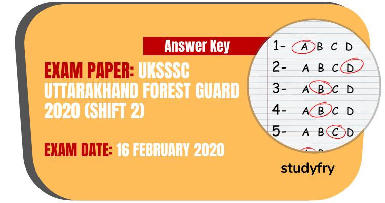 UKSSSC Uttarakhand Forest Guard exam paper 16 February 2020 (Answer Key) - Shift 2
