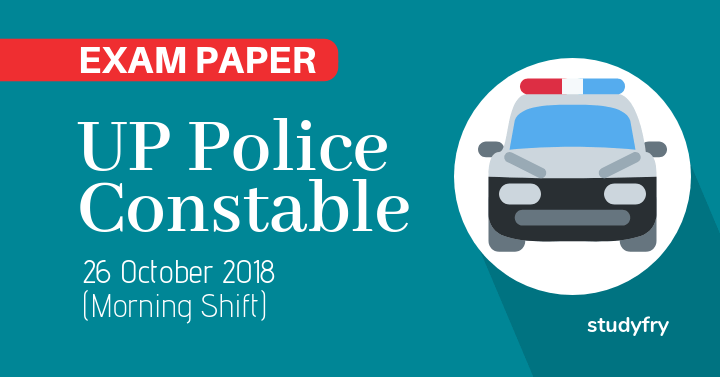 UP Police Constable exam paper 26 October 2018 (Answer key)