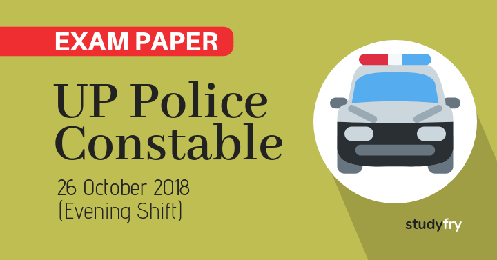 UP Police Constable exam paper 26 October 2018 (Evening Shift)