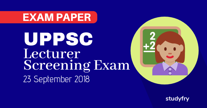 UPPSC Lecturer Screening Exam 2018 (Answer Key)