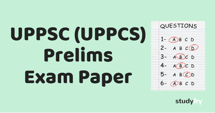 UPPSC (UPPCS) Prelims General Studies Previous Years Exam Paper