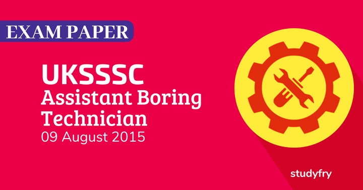 UPSSSC Assistant boring technician solved exam paper 2015