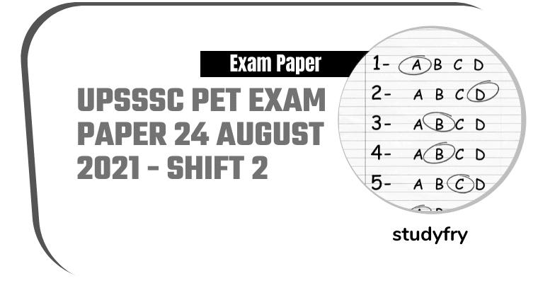 UPSSSC PET exam paper 24 August 2021 - Shift 2