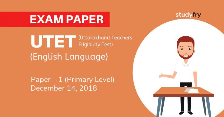UTET Exam 2018Paper - 1 (अंग्रेजी भाषा - English Language)