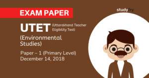 UTET Exam Paper 1 - 2018 (Environmental Studies)