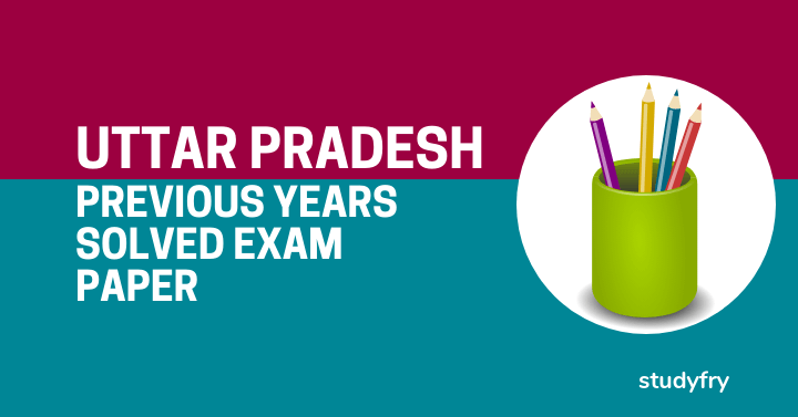 Uttar Pradesh Previous Years Solved Exam Paper