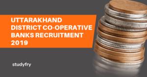 Uttarakhand District Co-operative Banks Recruitment 2019