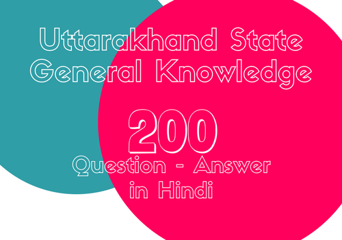 Uttarakhand state General Knowledge Frequently Asked Questions with Answers