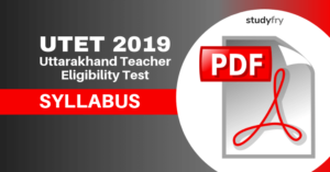Uttarakhand TET (UTET 2019) Exam Pattern & Syllabus 2019