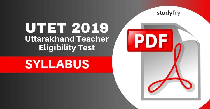 Uttarakhand TET (UTET 2019) Exam Pattern & Syllabus 2019