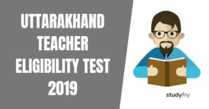Uttarakhand Teacher Eligibility Test 2019 - UTET 2019