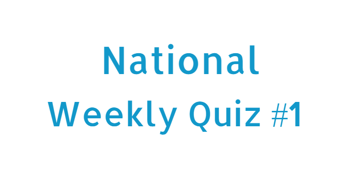 Weekly Quiz National Current Affairs