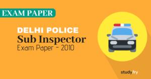 दिल्ली पुलिस - उपनिरीक्षक (Sub Inspector) एग्जाम पेपर - 2010