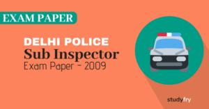 दिल्ली पुलिस - उपनिरीक्षक (Sub Inspector) एग्जाम पेपर - 2009
