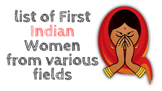 list of First Indian Women from various fields